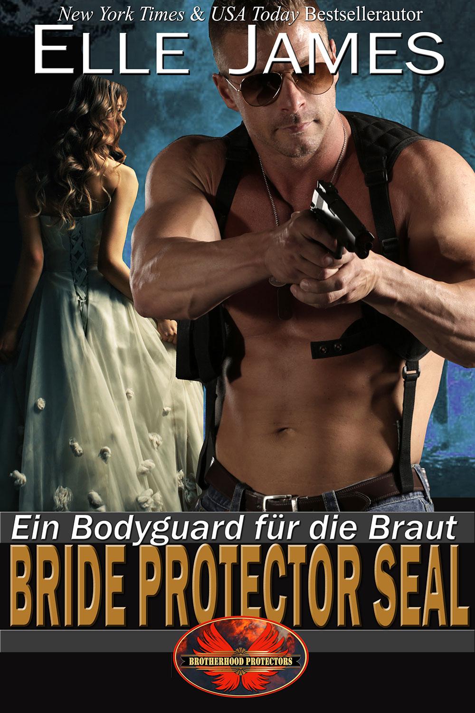 Bride Protector SEAL (German Edition)